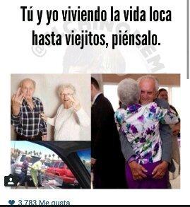 Hasta viejitos - meme