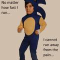 Gotta...gotta go fast