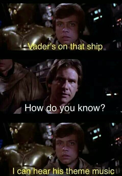 Vador est dans ce vaisseau - comment tu le sait -j'entends sa musique  de thème - meme