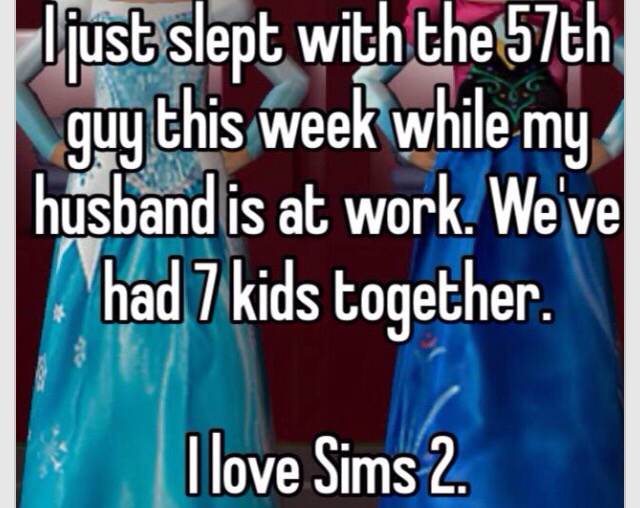 I once made a sim have 68 children before she died of old age... So close - meme