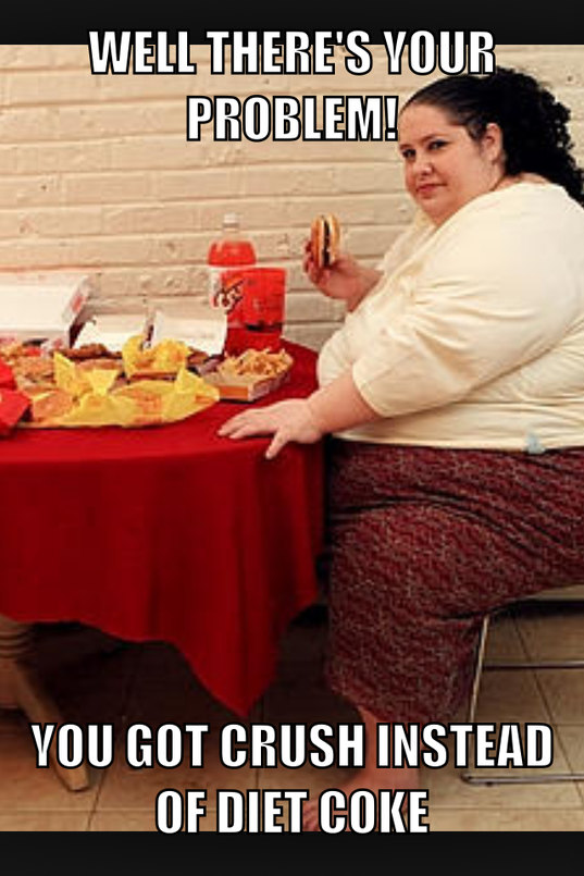 You can eat anything with Diet Coke! - meme