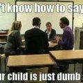 Dumb kid