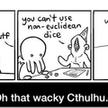 Cthulhu... you silly guy!