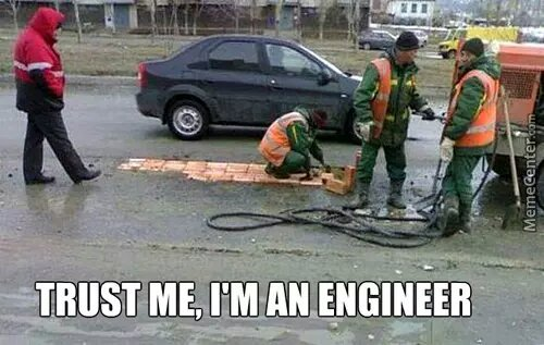 trust me I am an engineer - meme