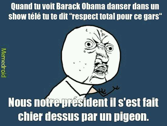 Je veux président comme Obama *_* - meme