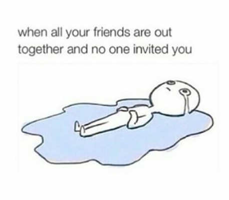 No one invited you... - meme