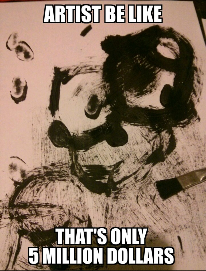 Artists... - meme