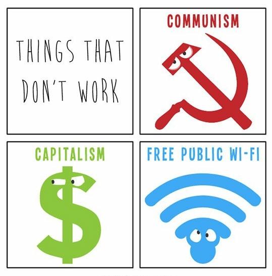 Les choses qui ne fonctionnent pas : Communisme, Capitalisme, wifi publique gratuite - meme