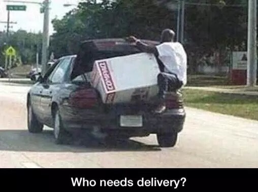 who needs delivery - meme