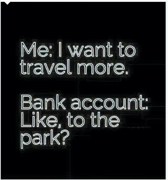 When I want to travel - meme