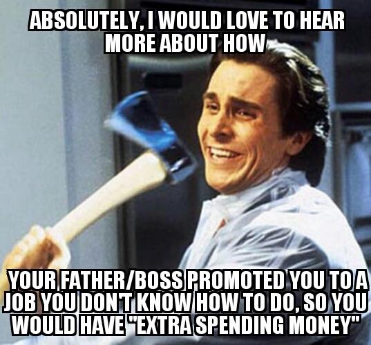 Yay, nepotism... - meme