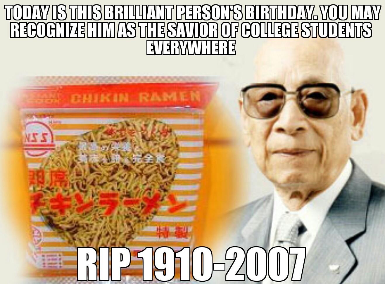 Momofuku Ando AKA creator of instant ramen - meme