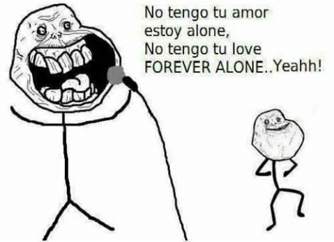 Forever alone... yeah - meme