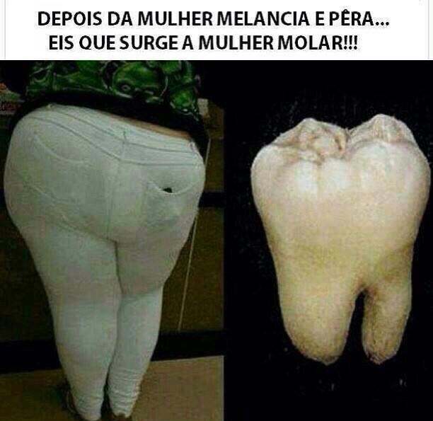 Mulher molar!!! - meme