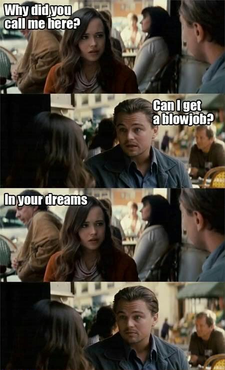 A dream in a dream in a dream *horn sound* - meme