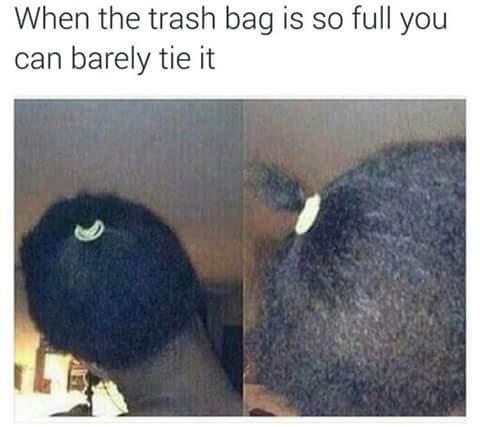 """Give the garbage bag cut"" - meme"