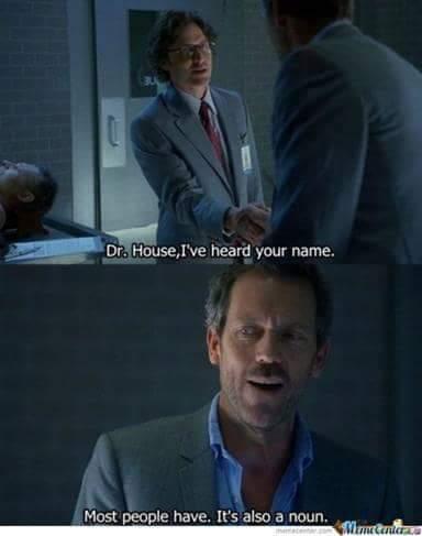 How I miss the House jokes - meme