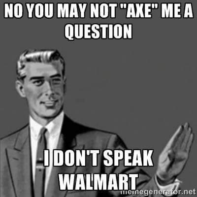 Your mom speaks walmart - meme