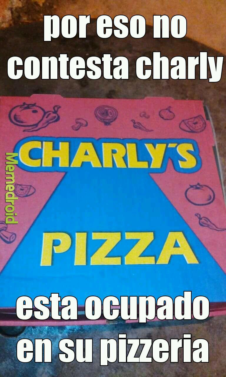 pizzas charly tan buenas que te cagas del susto - meme