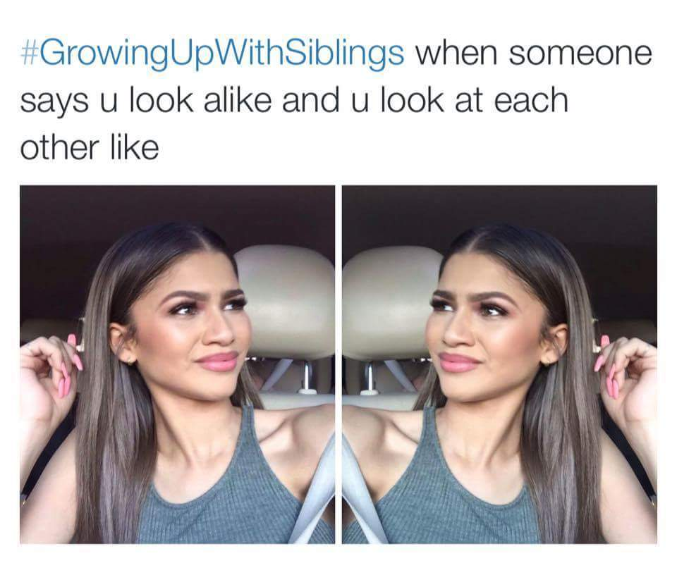 Any funny sibling stories out there ? No , okay . . . - meme
