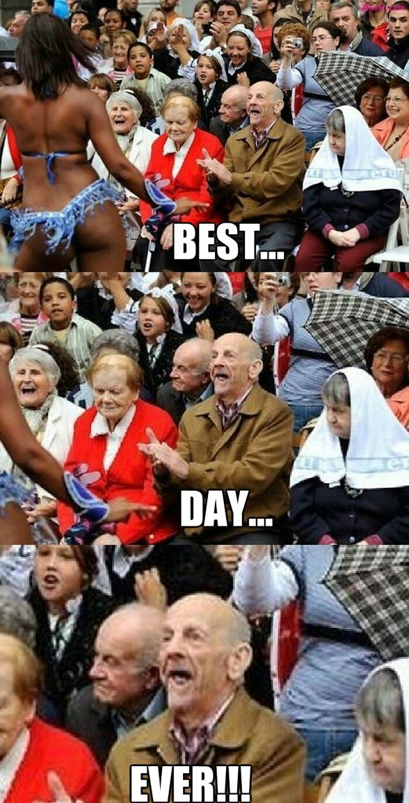 555e9e1f92e47 the best best day ever memes ) memedroid