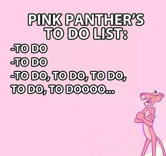 Pink Panthers To Do List - meme