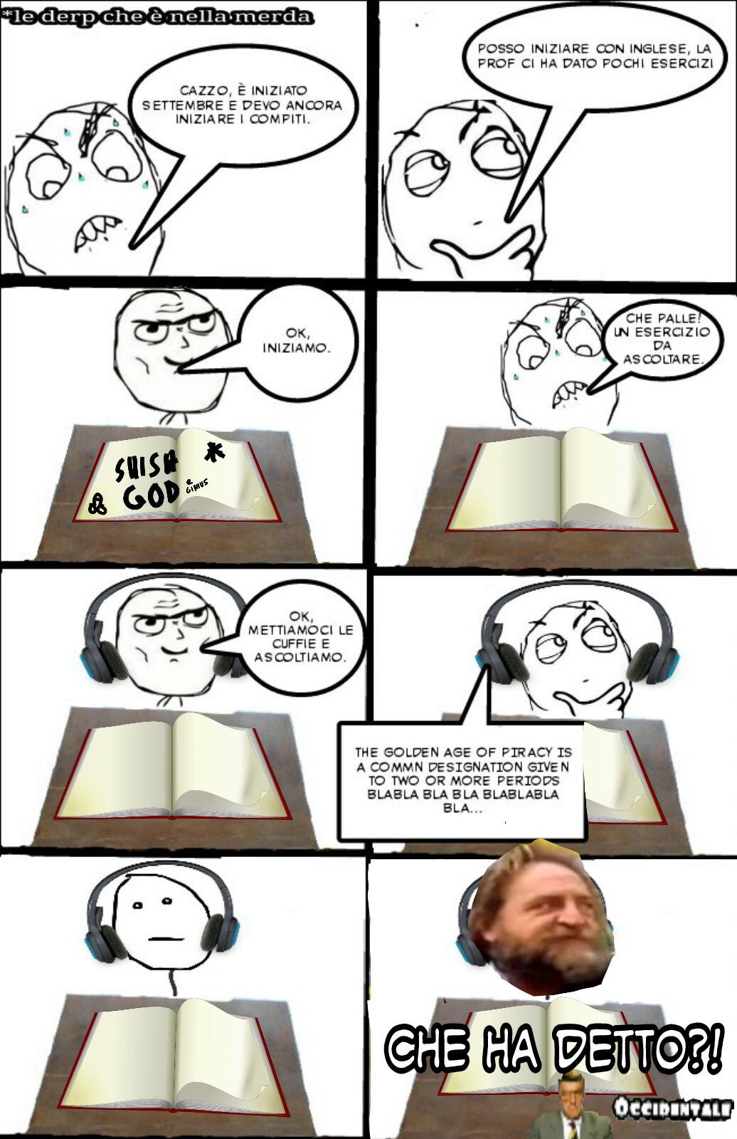 Spero vi piaccia, ceeto gb 13. Chi riesce a decofrare ciò che c'è scritto nella 3a vignetta verrà citato nel prossimo meme!