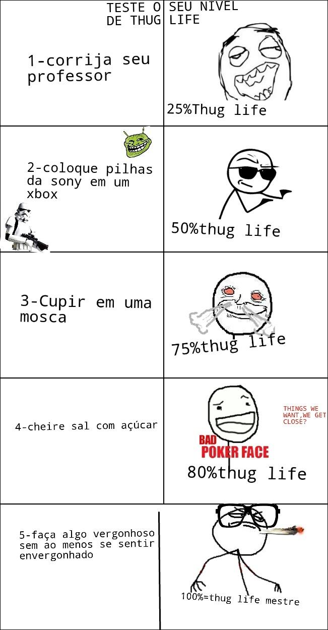 5 passos para vc ser um mestre thug life,ou se tornar um thug life:fuck yeah: - meme