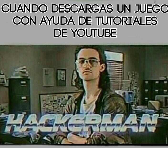 Hackerman al ataque - meme