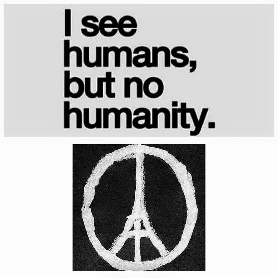 Je vois des humains, mais pas d'humanité. #PrayforParis - meme