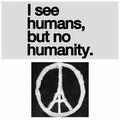 Je vois des humains, mais pas d'humanité. #PrayforParis