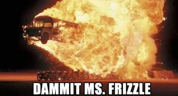 The Flaming School bus was a less popular show - meme