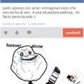 Forever alone sad story ; - ;