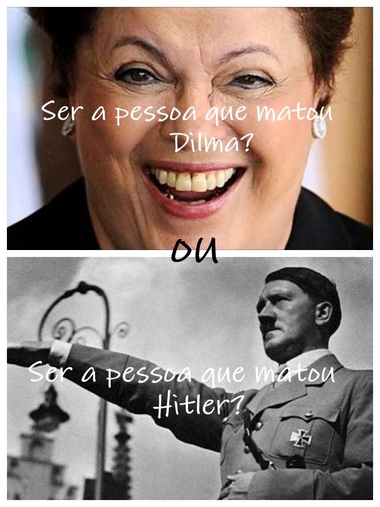 Ser a que matou Hitler :): - meme