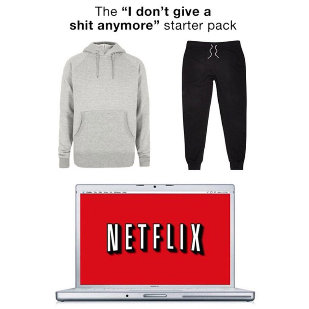 All you care is netflix - meme
