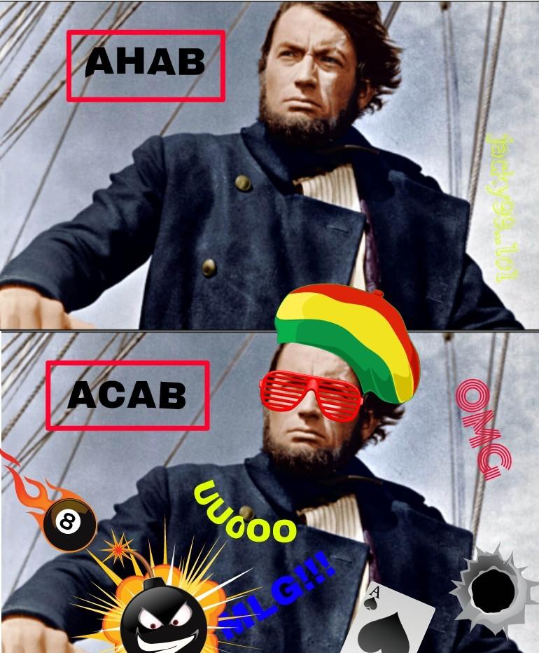 POPO FIEROH (per chi volesse saperlo Ahab è il capitano della nave nella storia Moby Dick) cito ZioFapper e BMXD2 - meme