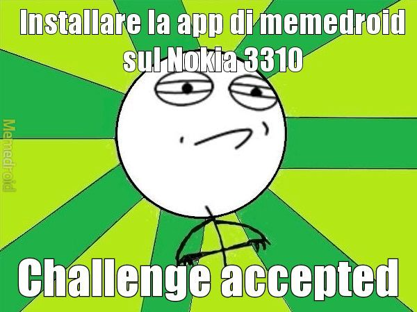 Lo voglio sul mio Nokia! - meme