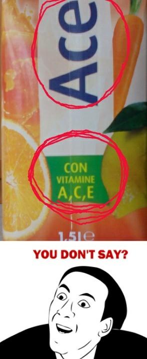 .. ACE , con vitamina A , C , E .. - meme