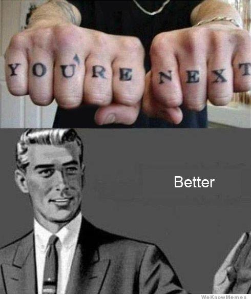 Better - meme