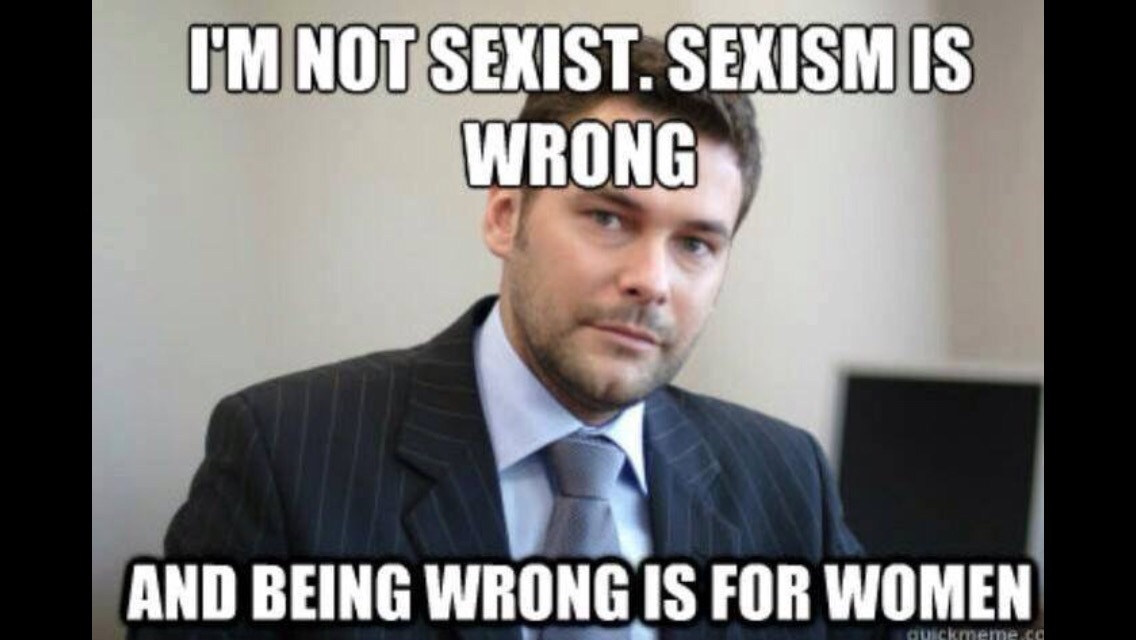 Im not sexist either - meme