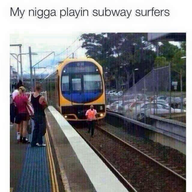 Nigga Playing Subway surfer. - meme