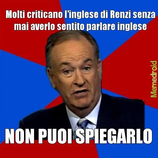 C'è gente che non si documenta per niente (Anche se Renzi non lo sa parlare proprio l'inglese...) - meme
