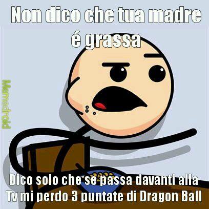 Ho scelto Dragon Ball perché é il piu conosciuto - meme