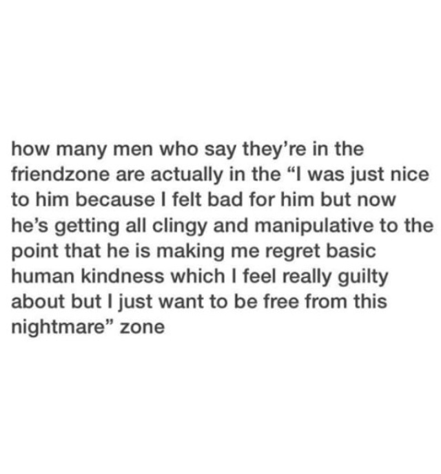 """If you're """"friendzoned,"""" the girl has decided she is not interested, so unless you can drastically change the way she views you, you're wasting your time. - meme"""