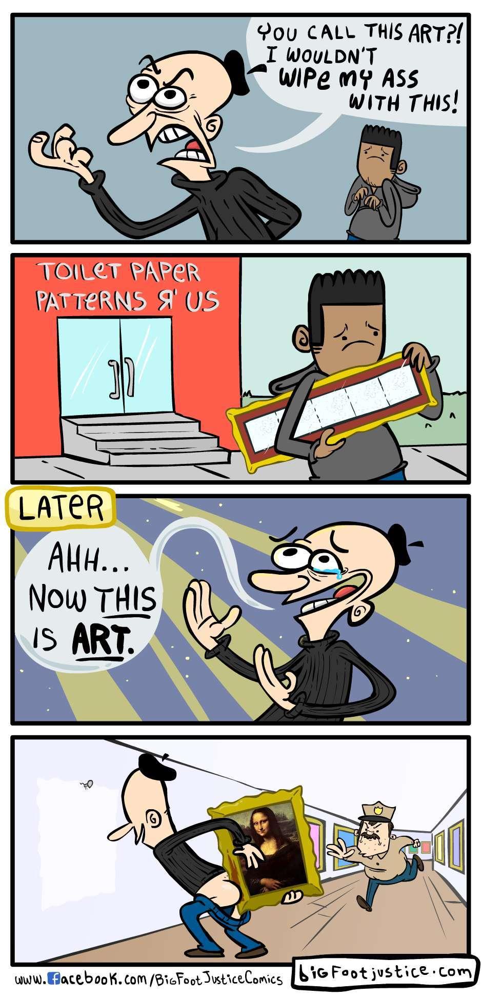 you need art to wipe your bum - meme