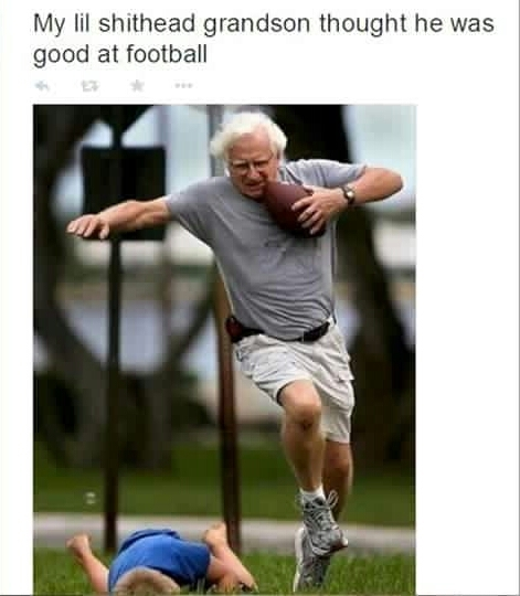 WTF grandpa it's tag not tackle - meme