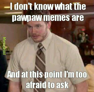 Pawpaw? - meme
