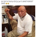 Even his grandaddy know he lying