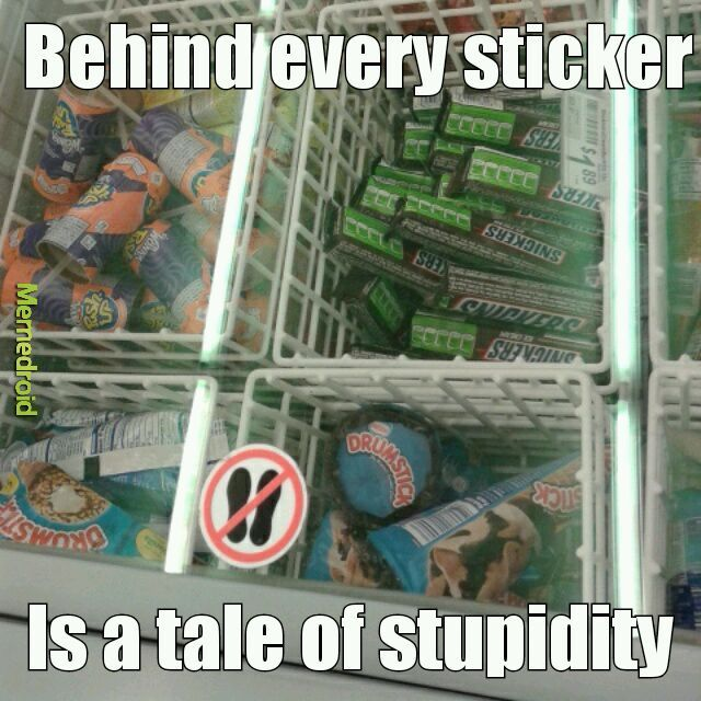 There is a reason for this sticker..... - meme