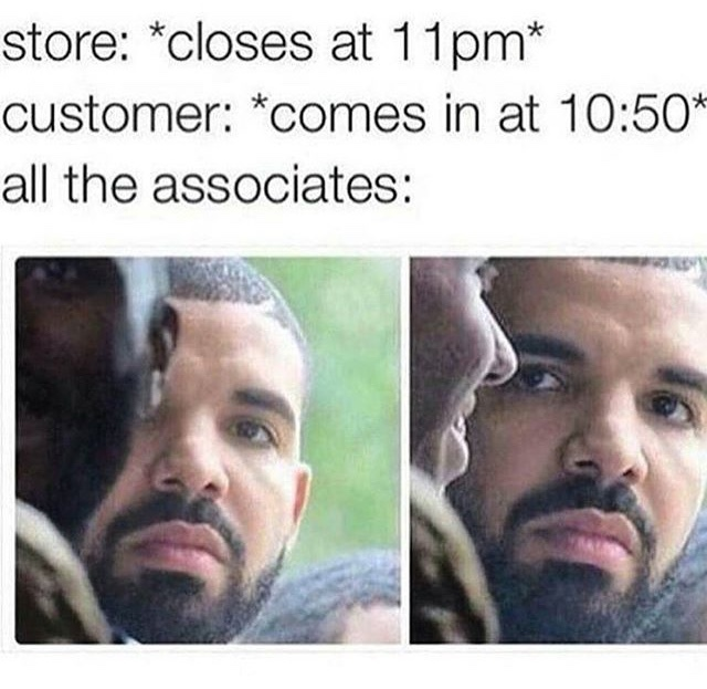 These customers ain't always right, always taking the piss - meme